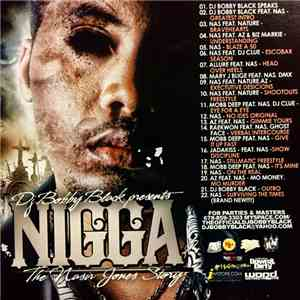 DJ Bobby Black - Nigga - The Nasir Jones Story mp3 download
