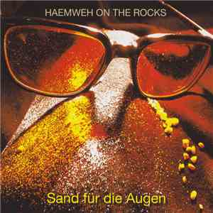 Haemweh On The Rocks - Sand Für Die Augen mp3 download