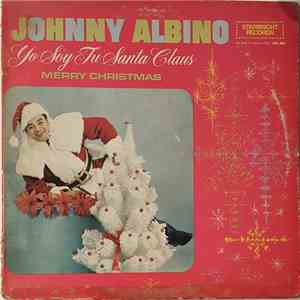 Johnny Albino - Yo Soy Tu Santa Claus Merry Christmas mp3 download