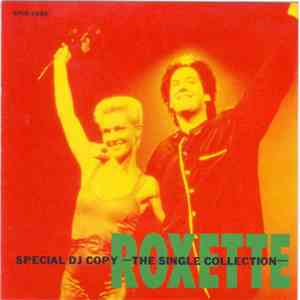 Roxette - Special DJ Copy - The Single Collection mp3 download
