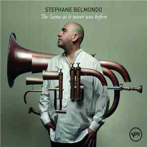 Stéphane Belmondo - The Same As It Never Was Before mp3 download