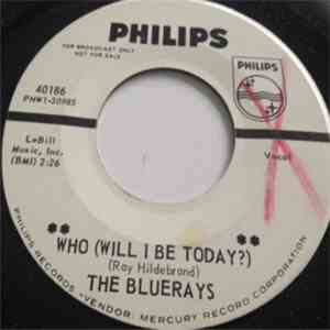 The Bluerays - Who (Will I Be Today?) mp3 download