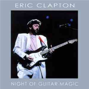 Eric Clapton - Night Of Guitar Magic mp3 download