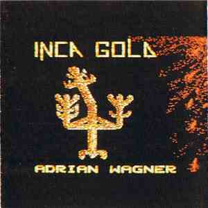 Adrian Wagner  - Inca Gold mp3 download