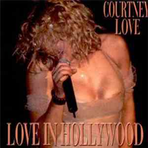 Courtney Love - Love In Hollywood mp3 download