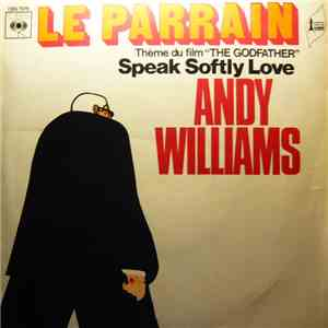 "Andy Williams - Speak Softly Love (Thème Du Film Le Parrain - ""The Godfather"") mp3 download"