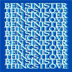 Ben Sinister - Things I Love mp3 download
