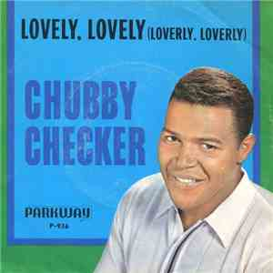 Chubby Checker - Lovely, Lovely (Loverly, Loverly) mp3 download
