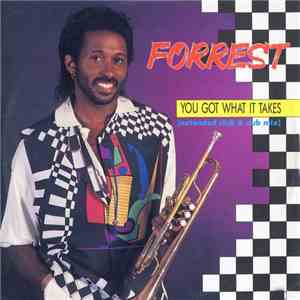 Forrest - You Got What It Takes (Extended Club & Dub Mix) mp3 download