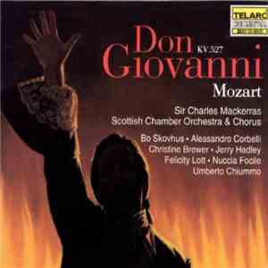 Mozart, Bo Skovhus, Alessandro Corbelli, Christine Brewer, Jerry Hadley, Felicity Lott, Nuccia Focile, Umberto Chiummo, Sir Charles Mackerras, Scottish Chamber Orchestra, Scottish Chamber Chorus - Don Giovanni KV. 527 mp3 download