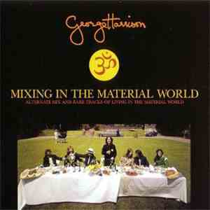 George Harrison - Mixing In The Material World mp3 download