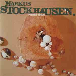 Markus Stockhausen - Possible Worlds mp3 download