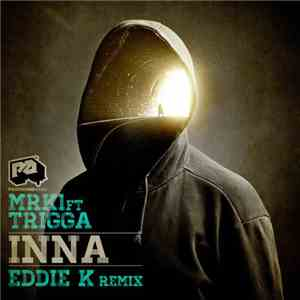 MRK1 Feat Trigga - INNA mp3 download