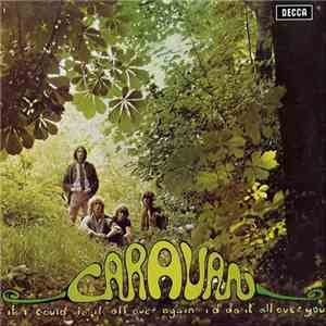 Caravan - If I Could Do It All Over Again, I'd Do It All Over You mp3 download