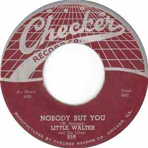 Little Walter And His Jukes / Little Walter - Nobody But You / Everybody Needs Somebody mp3 download