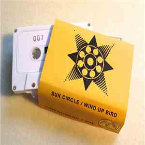 Sun Circle / Wind Up Bird - Sun Circle / Wind Up Bird mp3 download
